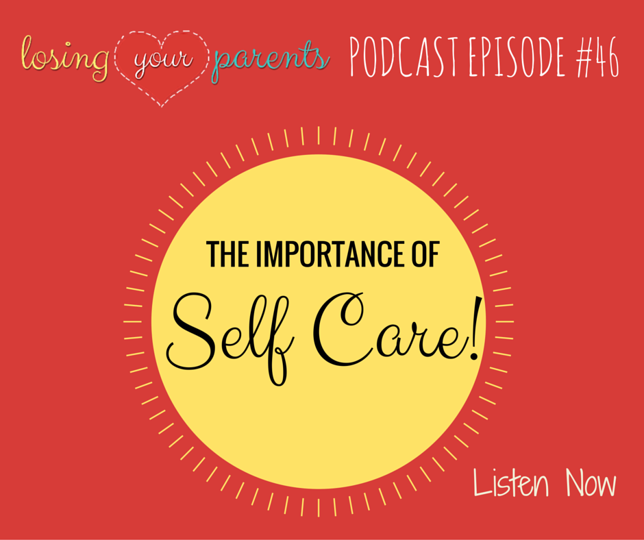 Episode #46 The Importance of Self Care
