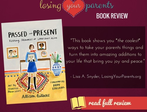 "BOOK REVIEW ""Passed and Present: Keeping Memories of Loved Ones Alive"" by Allison Gilbert"